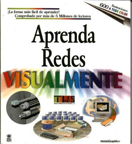 Aprenda Redes (Networking) Visualmente = Teach Yourself Networking Visually (Aprenda Visualmente) por Trejos Hermanos
