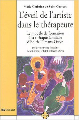 L'éveil de l'artiste dans le thérapeute : Le modèle de formation à la thérapie familiale d'Edith Tilmans-Ostyn par Marie-Christine de Saint-Georges