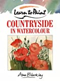 Cover of: Countryside in Watercolour (Collins Learn to Paint) | Ann Blockley