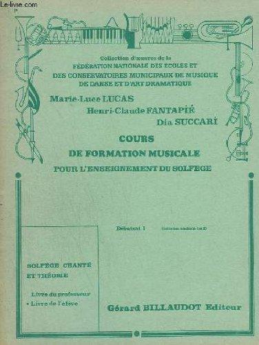 COURS DE FORMATION MUSICALE POUR L'ENSEIGNEMENT DU SOLFEGE - DEBUTANT 1 - LIVRE DE L'ELEVE.