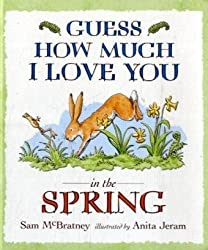 Guess How Much I Love You in the Spring by Sam McBratney (2008-02-04)