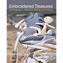 Embroidered Treasures: 22 Projects to Stitch for Babies and Children (Mitchell Beazley Craft)