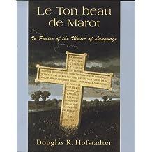 Le Ton Beau De Marot: The Spark And Sparkle Of Creative Translation