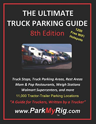 The Ultimate Truck Parking Guide - 8th Edition (Truck Stop-guide)
