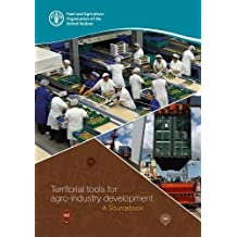 Territorial Tools for Agro-industry Development: A Sourcebook
