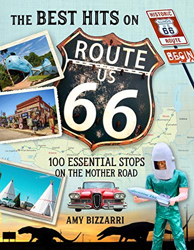 The Best Hits on Route 66: 100 Essential Stops on the Mother Road (English Edition)