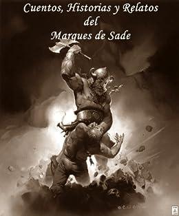 Cuentos, Historias y Relatos por Marques de Sade (Edicion en Espanol) de [Sade, Marques de]