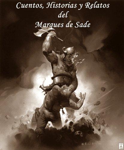 Cuentos, Historias y Relatos por Marques de Sade (Edicion en Espanol)