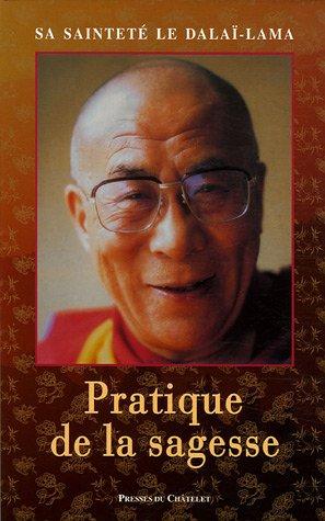 Pratique de la sagesse par Dalaï-Lama