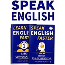 Speak English Faster: Speak Confident Fluent English in 6 Months & Learn English Faster Level 1: Basic Conversation: Book Bundle: 2 Books for 1 (English Edition)