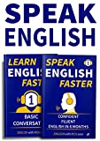 Speak English Faster: Speak Confident Fluent English in 6 Months & Learn English Faster Level 1: Basic Conversation: Book Bundle: 2 Books for 1