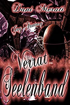 Seelenband - Verrat: Gay Fantasy (Seelen-Trilogie 2)