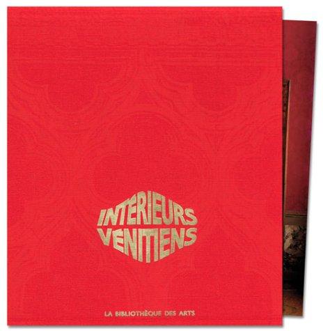 Les Intérieurs Vénitiens / Interni Ven...