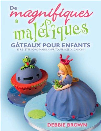 De magnifiques à maléfiques - Gâteaux pour enfants