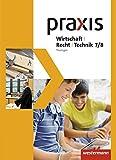 Praxis WRT - Wirtschaft / Recht / Technik - Ausgabe 2015 für Regelschulen in Thüringen: Schülerband 7 / 8