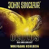 John Sinclair - Oculus: Das Ende der Zeit. Sonderedition 09. (John Sinclair Hörspiel-Sonderedition, Band 9) - Wolfgang Hohlbein