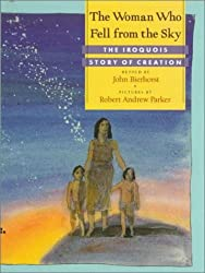 The Woman Who Fell from the Sky: The Iroquois Story of Creation