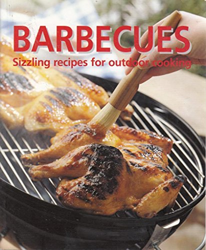 Barbecues: Sizzling recipes for outdoor cooking