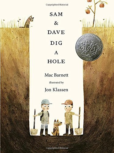 Sam and Dave Dig a Hole (Irma S and James H Black Award for Excellence in Children's Literature (Awards)) by Barnett, Mac (2014) Hardcover