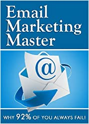 Email Marketing Master - Why 92% of You Always Fail! (English Edition)