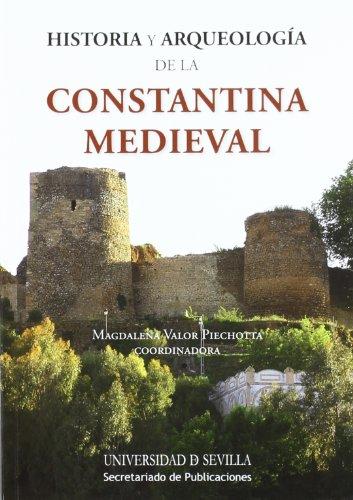 Historia y Arqueología de la Constantina Medieval (Serie Historia y Geografía)