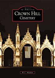 Crown Hill Cemetery (Images of America (Arcadia Publishing))