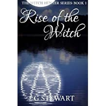Rise Of The Witch (The Witch Hunter Series: Book 1): The Witch Hunter Series: Book 1: Volume 1
