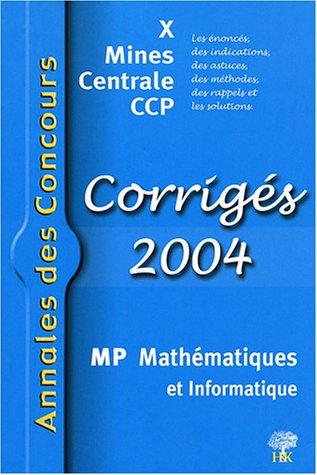 Mathématiques et Informatique MP : Corrigés X Mines Centrales CCP