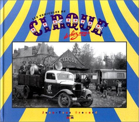 Les Véhicules de cirque de chez nous par Jean-Yves Brouard