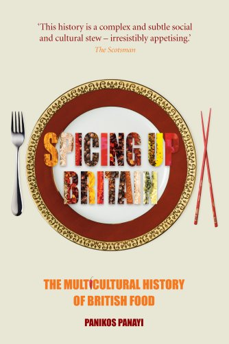 Spicing up Britain: The Multicultural History of British Food (English Edition)
