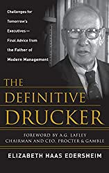 The Definitive Drucker: Challenges For Tomorrow's Executives -- Final Advice From the Father of Modern Management by Elizabeth Haas Edersheim (2007-01-04)
