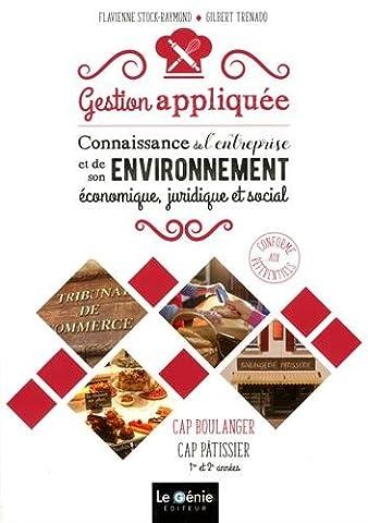 Gestion appliquée : Connaissance de l'entreprise et de son environnement économique, juridique et social : CAP Boulanger, CAP Pâtisser, 1re et 2e