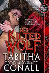Her Kilted Wolf (Colliding Worlds Book 1) (English Edition)