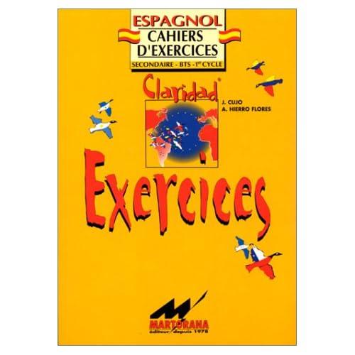 Claridad : exercices. Cahiers d'exercices, espagnol, seconde, BTS, 1er cycle