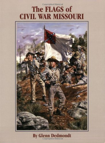 Flags of Civil War Missouri, The (Flags of the Civil War) (English Edition)