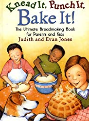 Knead It, Punch It, Bake It!: The Ultimate Breadmaking Book for Parents and Kids by Judith Jones (1998-09-01)