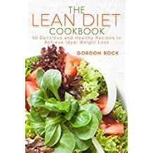 The Lean Diet Cookbook: 50 Delicious and Healthy Recipes to Achieve Ideal Weight Loss (English Edition)