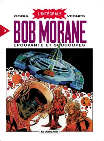 L'Intégrale Bob Morane, tome 9 : Epouvante et soucoupes