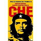 Ernesto Guevara, Tambien Conocido Como el Che / Guevara, Also Known as Che