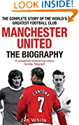 #4: Manchester United: The Biography: The complete story of the world's greatest football club