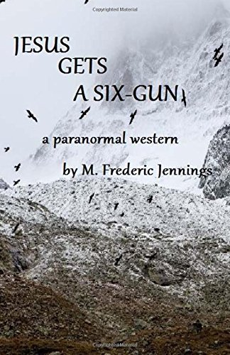 Jesus gets a Six-gun: a paranormal western - Demon Hunter Guide