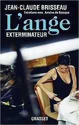 L'ange exterminateur : Entretiens avec Antoine de Baecque