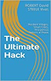 The Ultimate Hack: Resilient Villages, Smart Cities, Prosperous Nations at Peace (Re-Engineering Earth Book 3) (English Edition)