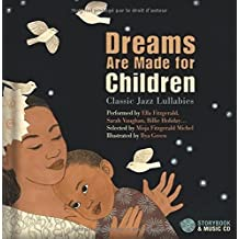 Dreams Are Made for Children: Classic Jazz Lullabies