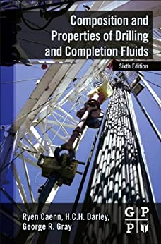 Composition and Properties of Drilling and Completion Fluids par [Caenn, Ryen, Darley, HCH, Gray, George R.]