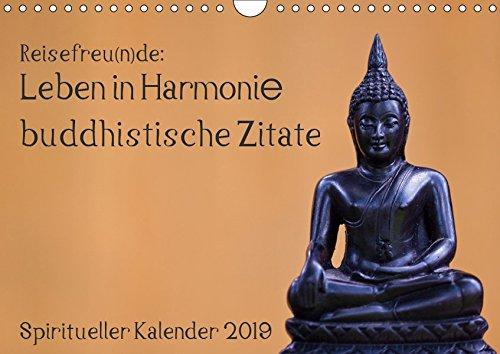 Reisefreu(n)de: Leben in Harmonie - buddhistische Zitate (Wandkalender 2019 DIN A4 quer): Lassen Sie sich von buddhistischen Weisheiten Monat für ... 14 Seiten ) (CALVENDO Glaube)