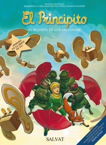 El Principito, 7. El Planeta de los Amicompis (Castellano - Salvat - Comic - A. De Saint-Exupéry) por Héloïse Cappoccia