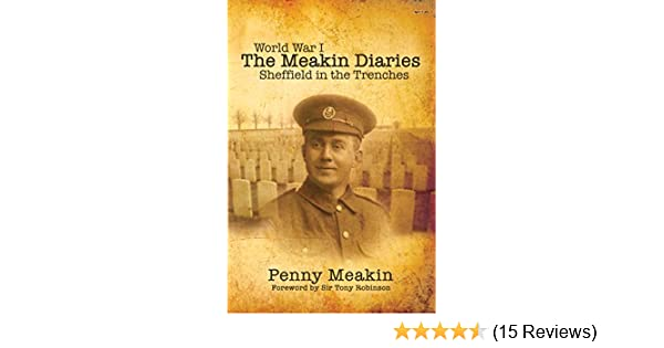World war one the meakin diaries sheffield in the trenches ebook world war one the meakin diaries sheffield in the trenches ebook penny meakin amazon kindle store fandeluxe Choice Image