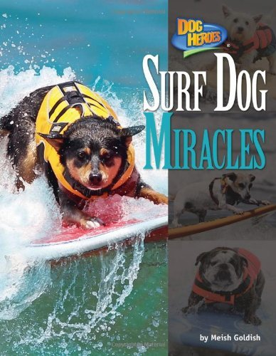 Surf Dog Miracles (Dog Heroes) by Meish