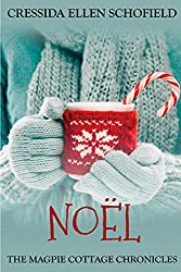 Noël: Book One of The Magpie Cottage Chronicles